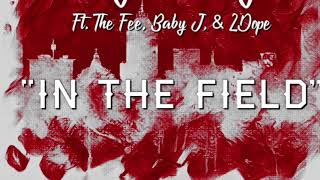 """Legend Lokz - """"In Da Field"""" ft. The Fee, Baby Jay, & 2Dope"""