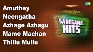 Amuthey Thamizhe | Neengatha Ennam | Azhage Azhagu | Maamen Machan | Thillu mullu | Naanangai
