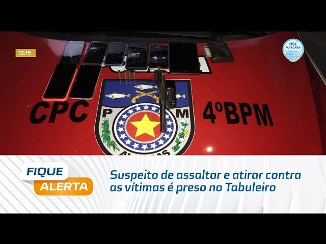 Suspeito de assaltar e atirar contra as vítimas é preso no Tabuleiro do Martins