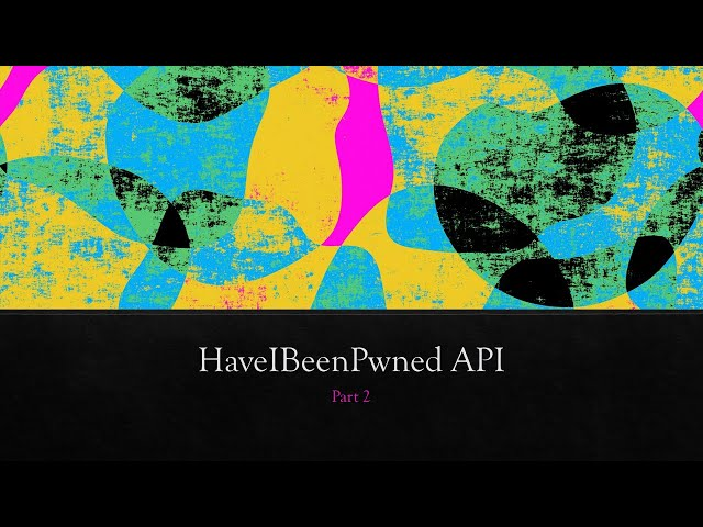 HaveIBeenPwned API part 2
