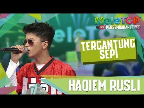 Haqiem Rusli - Tergantung Sepi (Persembahan LIVE MeleTOP)