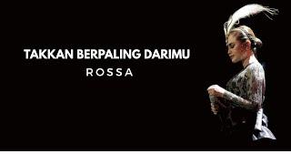 Rossa - Takkan Berpaling Dari Mu ( Lirik )