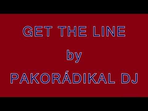 Get The Line by Pakorádikal DJ