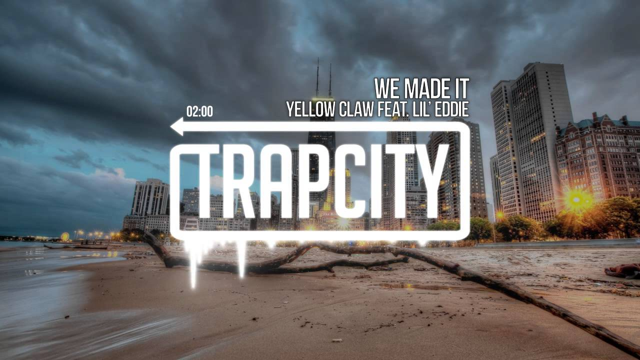 yellow-claw-we-made-it-feat-lil-eddie-trap-city
