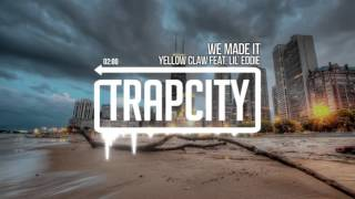 Yellow Claw - We Made It (feat. Lil Eddie)