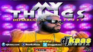 Demarco - My Things [Raw] (June 2014) Kick Dem Recordz | Dancehall