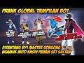 PRANK GLOBAL TAMPILAN BOT DIHINA & DITANTANG BY1 MASTER SONGONG NGAMUK GANTI BUNDLE SULTAN LEGENDARY