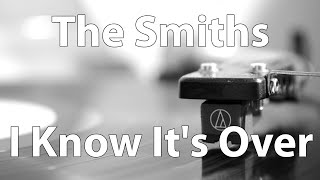 I Know It's Over - The Smiths on Vinyl