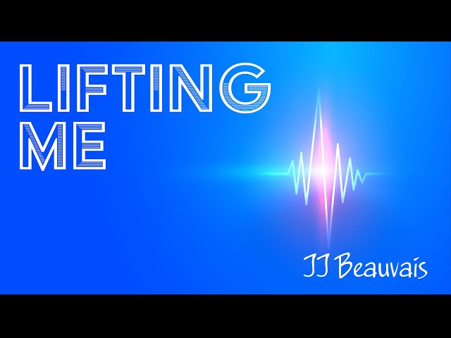 Lifting Me – New Single by JJ Beauvais