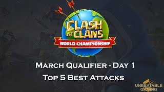 Top 5 Best Attacks ESL World Championship - March Qualifier - Day 1 - Clash of Clans
