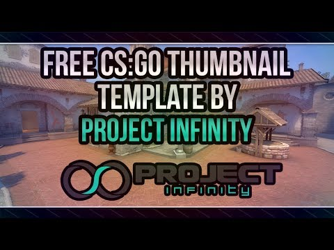 FREE CS:GO THUMBNAIL TEMPLATE + DOWNLOAD (CS:GO CHEAT THUMBNAIL BY PROJECT INFINITY)