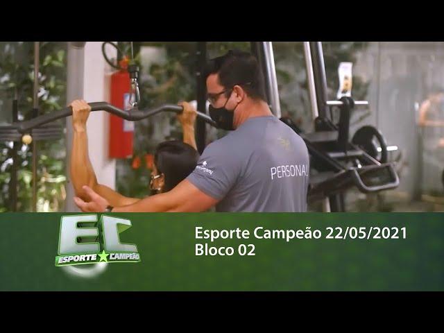 Esporte Campeão 22/05/2021 - Bloco 02