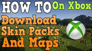 How To Get Skins/Maps In Minecraft Xbox One Video