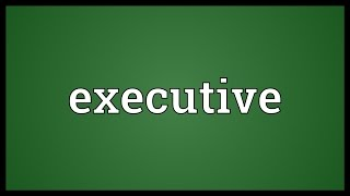 Executive Meaning thumbnail