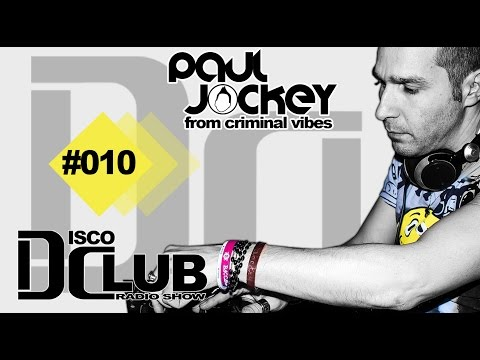 Disco Club - Episode #010 (January 2016) by CRIMINAL VIBES a.k.a. PAUL JOCKEY