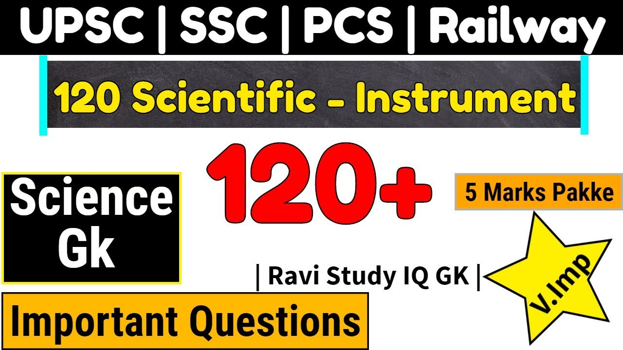 Science Gk | Scientific Instruments | Science Gk Questions for SSC , Railway , CDS , Railway.
