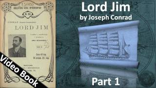 Part 1 - Lord Jim Audiobook by Joseph Conrad (Chs 01-06)