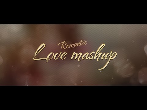 Romantic Love Mashup (2016) - Dj Kiran (NG)