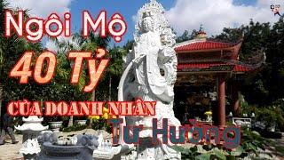 Ngôi Mộ 40 Tỷ của nữ doanh nhân gia thế khủngTư Hường/ YTUP-TV886