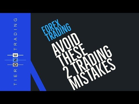 NEW TRADER - Avoid These 2 Trading Mistakes