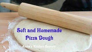 Soft Pizza Dough by Aisha   pizza dough