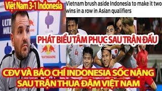 CĐV Và Báo Chí Indonesia Sốc Nặng Sau Khi Thua Đậm Việt Nam,Phát Biểu Tâm Phục Sau Trận Đấu Của HLV