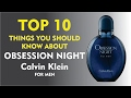 Top 10 Fragrance Facts: Obsession Night for Men Calvin Klein