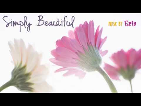 Simply Beautiful (Royalty Free Music by Eria)