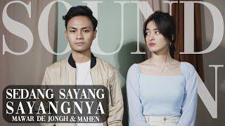 Download Mawar De Jongh - Sedang Sayang Sayangnya (Feat  Mahen) MP3