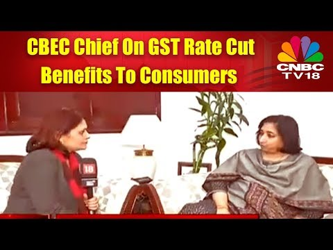 CBEC Chief On GST Rate Cut Benefits To Consumers | CNBC TV18