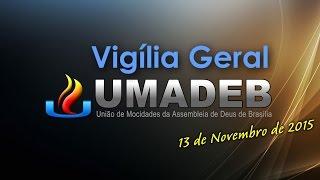 2ª Vigília Geral da UMADEB 2015 - Participe!