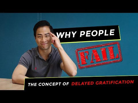 Why People Fail - The Concept of Delayed Gratification