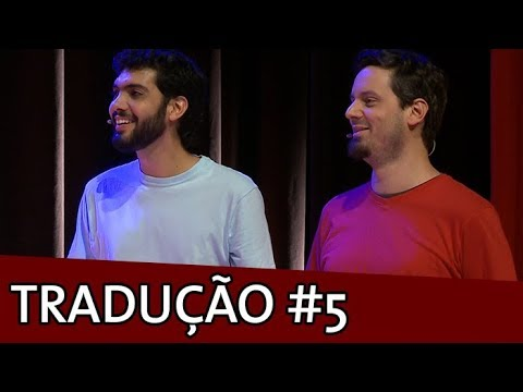IMPROVÁVEL - TRADUÇÃO SIMULTÂNEA #5