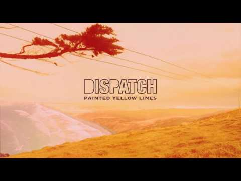 "Dispatch - ""Painted Yellow Lines"" [Official Audio]"