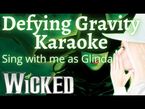 Defying Gravity (with Elphaba Only) Sing with me