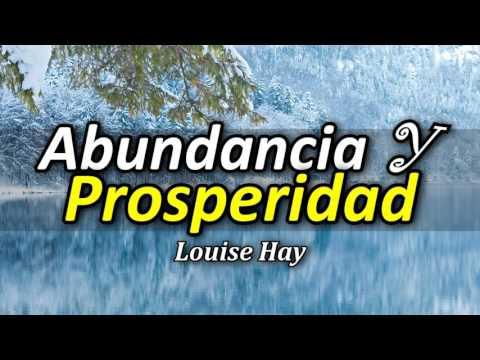 Cómo Atraer Abundancia y Prosperidad - Por Louise Hay