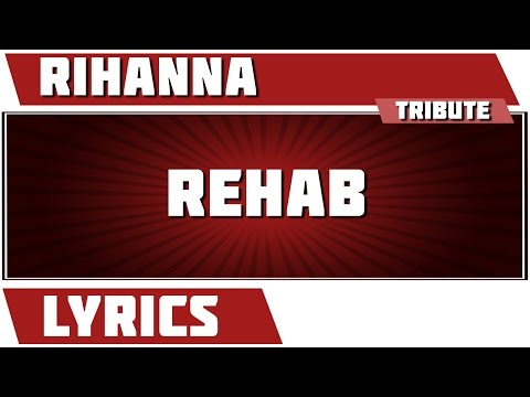 Rehab - Rihanna tribute - Lyrics