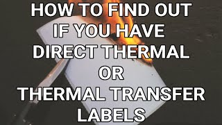 How to find out if you have Direct Thermal or Thermal Transfer Labels