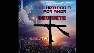 DECIDETE LIVE CANDELITA EL FIN SE ACERCA