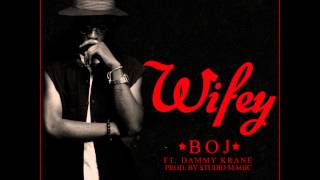 BOJ Ft Dammy Krane - Wifey