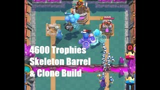 Clash Royale: 4600 Trophies - Skeleton Barrel, Clone, Skeleton Deck