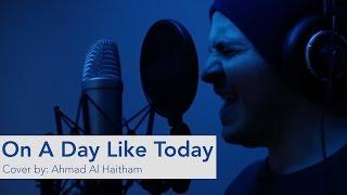 On A Day Like Today | Bryan Adams (Cover by Ahmad Al Haitham)