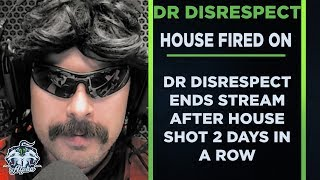 Dr Disrespect House Fired On 2 Days In A Row