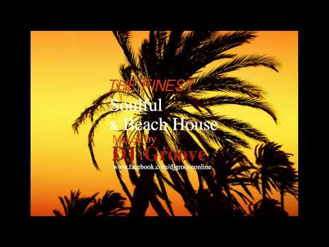 The Finest Soulful & Beach House Vol. #14 Mp3