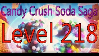 Candy Crush Soda Saga - Level 218