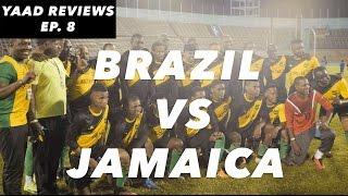 Yaad Reviews | Brazilian All Stars vs Jamaica All Stars
