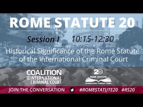 Rome Statute at 20, Interactive Forums / Session I - Historical Significance of ICC Rome Statute