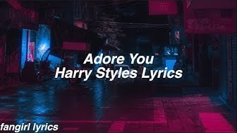 Adore You || Harry Styles Lyrics