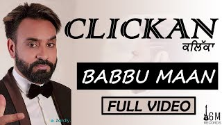 CLICKAN (Full Video) BABBU MAAN | Ginni Kapoor | Latest Punjabi Songs 2019 | 16M Records