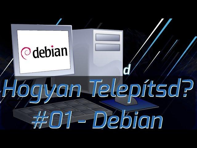 Hogyan Telepítsd #01 - Debian